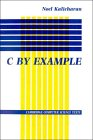 C by Example (Cambridge... )